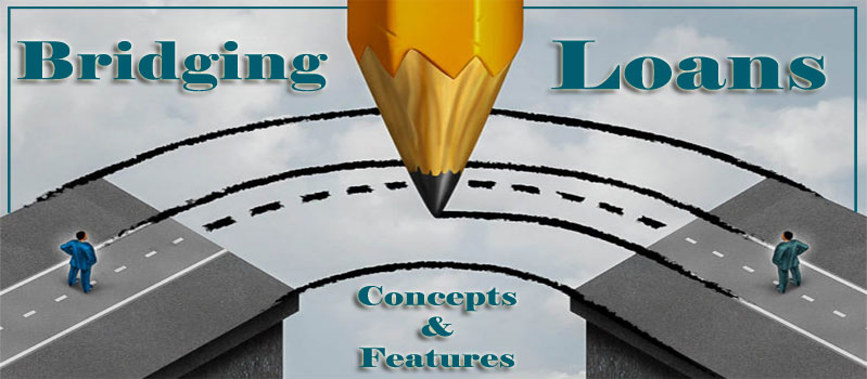 A Comprehensive Discussion On Bridging Loans- Concept & Features