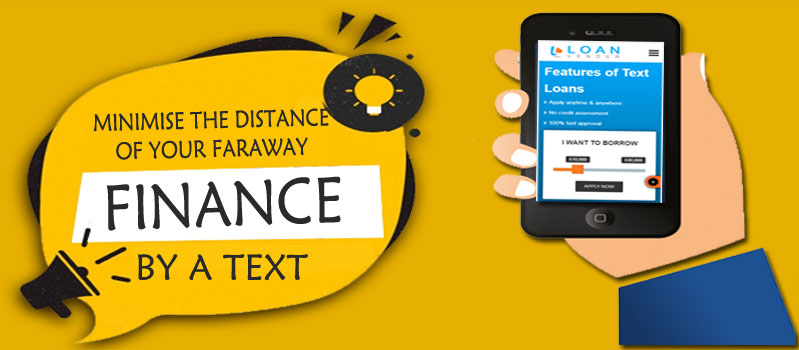 MINIMISE THE DISTANCE OF YOUR FARAWAY FINANCE BY A TEXT