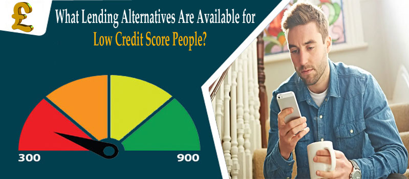 What Lending Alternatives Are Available for Low Credit Score People?